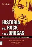Historia del rock y las drogas: La influencia de las drogas en la música popular (Musica (605))