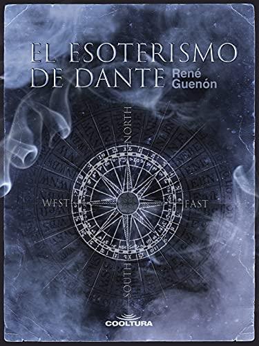 El esoterismo de Dante (Spanish Edition)