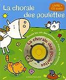 La chorale des poulettes - Ecoute les cris des animaux et chante les chansons (1CD audio)