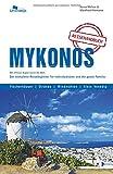 Mykonos: Mit offenen Augen durch die Welt. Der komplette Reisebegleiter für Individualisten und die ganz Familie.
