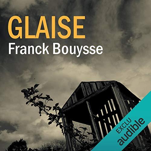 Glaise                   De :                                                                                                                                 Franck Bouysse                               Lu par :                                                                                                                                 Hervé Carrasco                      Durée : 9 h et 45 min     6 notations     Global 4,7