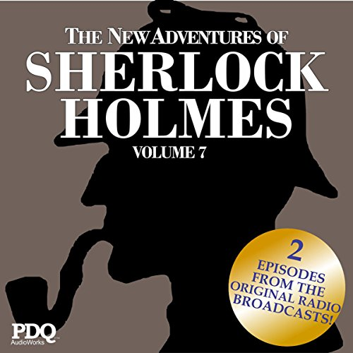The New Adventures of Sherlock Holmes: The Golden Age of Old Time Radio Shows, Volume 7 audiobook cover art