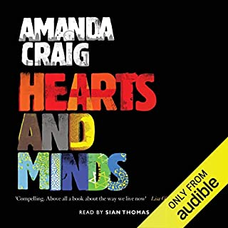 Hearts and Minds                   By:                                                                                                                                 Amanda Craig                               Narrated by:                                                                                                                                 Sian Thomas                      Length: 13 hrs and 26 mins     13 ratings     Overall 4.9