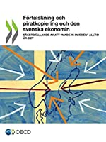 Foerfalskning Och Piratkopiering Och Den Svenska Ekonomin Saekerstaellande Av Att Made in Sweden Alltid Aer Det