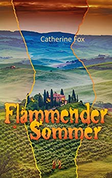 Flammender Sommer (German Edition) by [Catherine Fox]