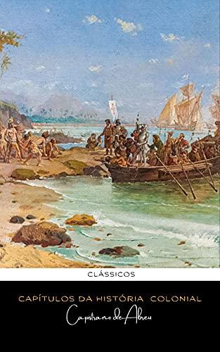 Capítulos de História Colonial de Capistrano de Abreu: História do Brasil