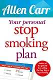 Your Personal Stop Smoking Plan: The Revolutionary Method for Quitting Cigarettes, E-Cigarettes and All Nicotine Products (Allen Carr s Easyway)