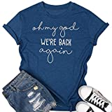Oh My God We're Back Again T Shirt for Women Teen Girls Funny Saying Letter Print Short Sleeve Loose Tee Tops Size S (Blue)