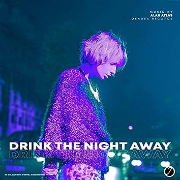 Drink The Night Away