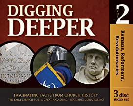 Romans, Reformers, Revolutionaries - Digging Deeper - Volume 2 (set of 3 audio CDs) (History Revealed)