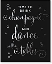 Time To Drink Champagne and Dance on The Tables Black Silver Foil Print Bar Sign Bachelorette Party Wedding Reception 8 inches x 10 inches C40