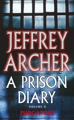 A Prison Diary Volume II: Purgatory: Wayland - Purgatory (The Prison Diaries) by Jeffrey Archer (Unabridged, 2 Jul 2004) Paperback