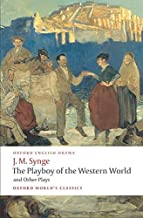 The Playboy of the Western World and Other Plays: Riders to the Sea; The Shadow of the Glen; The Tinker's Wedding; The Wel...