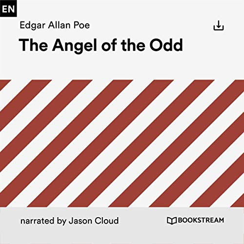 The Angel of the Odd                   By:                                                                                                                                 Edgar Allan Poe                               Narrated by:                                                                                                                                 Jason Cloud                      Length: 22 mins     Not rated yet     Overall 0.0