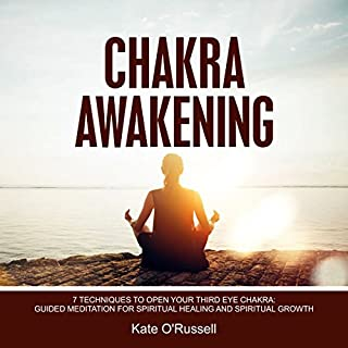 Chakra Awakening: 7 Techniques to Open Your Third Eye Chakra cover art