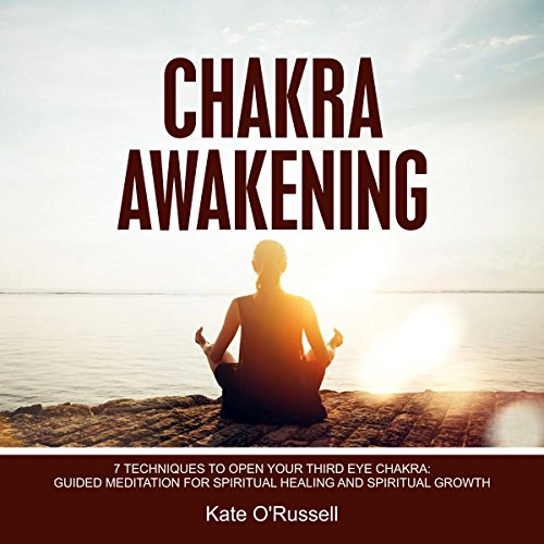 Chakra Awakening: 7 Techniques to Open Your Third Eye Chakra audiobook cover art