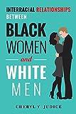 Interracial Relationships Between Black Women and White Men (1)
