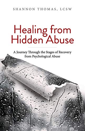 Compare Textbook Prices for Healing from Hidden Abuse: A Journey Through the Stages of Recovery from Psychological Abuse  ISBN 9780997829082 by Shannon Thomas LCSW