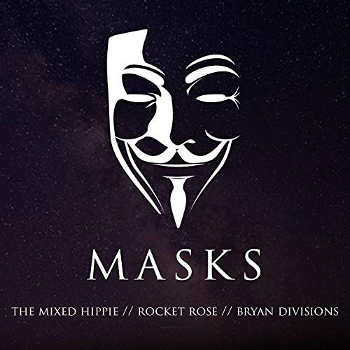 Masks (feat. Bryan Divisions & Rocket Rose) [Explicit]