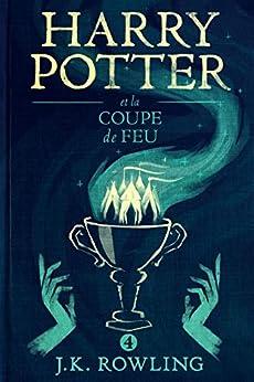 Harry Potter et la Coupe de Feu (French Edition) by [J.K. Rowling, Jean-François Ménard]