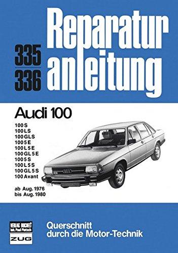Audi 100 8/76 bis 8/80 (Reparaturanleitungen)