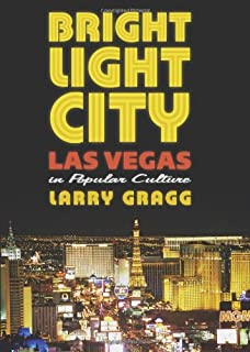 Bright Light City: Las Vegas in Popular Culture (Culture America (Hardcover))