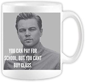 you can pay for school but you cant buy class coffee mug