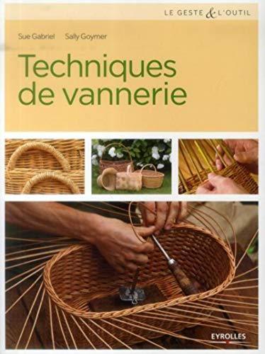 Techniques de vannerie - jonc, paille, raphia, rotin, osier... (Le geste et l'outil)