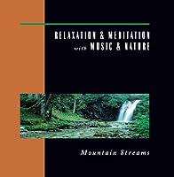 Mountain Streams: Relaxation