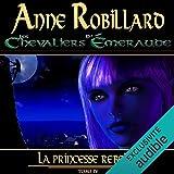 Les Chevaliers d'Émeraude - La princesse rebelle - Format Téléchargement Audio - 19,02 €