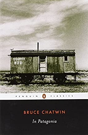 In Patagonia (Penguin Classics) by Bruce Chatwin(2003-03)