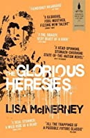 The Glorious Heresies: Winner of the Baileys' Women's Prize for Fiction 2016 by Lisa McInerney(2015-12-31)