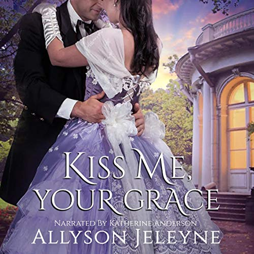 Kiss Me, Your Grace cover art