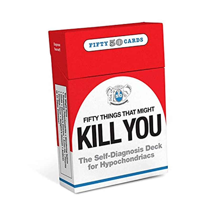 50 Things that Might Kill You: Self-Diagnosis Card Deck for Hypochondriacs (10158)