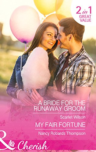 A Bride For The Runaway Groom: A Bride for the Runaway Groom / My Fair Fortune (Summer Weddings)