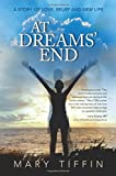 At Dreams' End: A Story Of Love, Belief And New Life