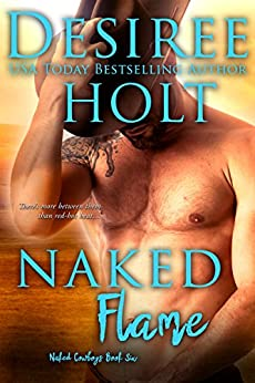 Naked Flame (Naked Cowboys Book 6) by [Desiree Holt]