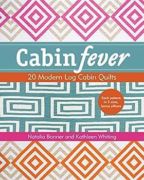 Cabin Fever  20 Modern Log Cabin Quilts