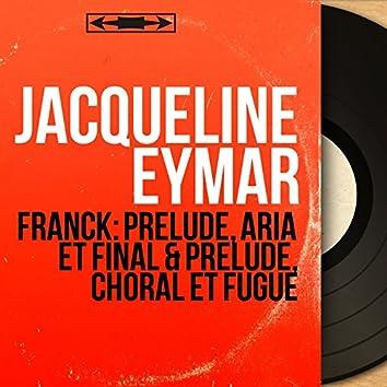 Franck: Prélude, aria et final & Prélude, choral et fugue (Mono Version)