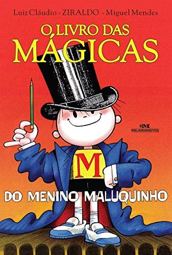 O Livro das Mágicas do Menino Maluquinho (Coleção Menino Maluquinho)
