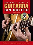 Aprendo a tocar la guitarra sin solfeo - 1 Libro + 1 Disco (Audios/Vídeos)