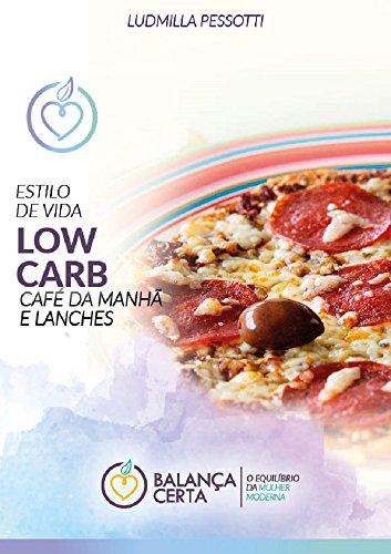 RECEITAS LOW CARB: 50 RECEITAS PARA CAFÉ DA MANHÃ & LANCHES LOW CARB