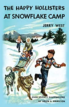 The Happy Hollisters at Snowflake Camp: (Volume 6) by [Jerry West, Helen S. Hamilton]