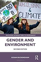 Gender and Environment (Routledge Introductions to Environment: Environment and Society Texts)