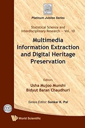 Multimedia Information Extraction And Digital Heritage Preservation