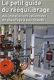 Le petit guide du rééquilibrage des installations collectives de chauffage à eau chaude du secteur résidentiel