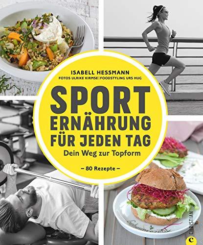 Sporternährung für jeden Tag: Dein Weg zur Topform