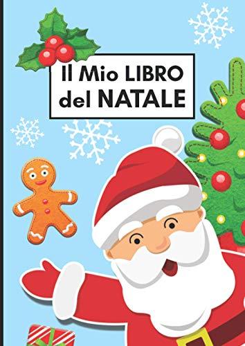 Il Mio Libro Del Natale da Disegnare e Colorare: Album dei Disegni e Ricordi del tuo Bambino! (Include Letterine per Babbo Natale)