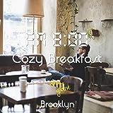 AM8:00, Cozy Breakfast, Brooklyn ~まったりとした休日の朝のChillhop BGM~