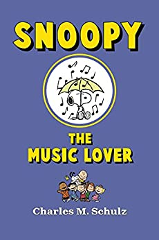 Snoopy the Music Lover by [Charles M. Schulz]